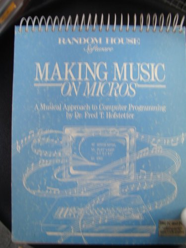 9780676324730: Making music on micros: A musical approach to computer programming