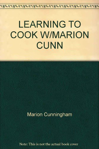 Learning to Cook with Marion Cunningham (Signed First Edition): Marion Cunningham