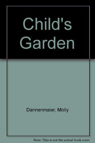A Child's Garden: Enchanting Outdoor Spaces for Children and Parents (0676572820) by Dannenmaier, Molly