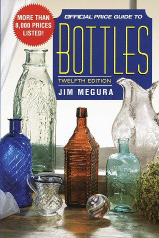 Official Price Guide to Bottles: Jim Megura
