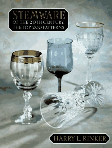 9780676600841: Stemware of the 20th Century: The Top 200 Patterns