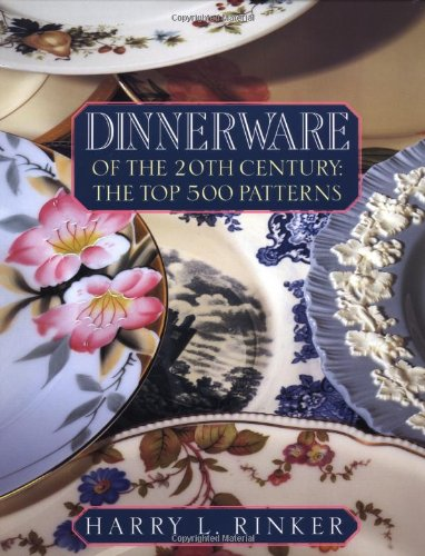 9780676600858: Dinnerware of the 20th Century: The Top 500 Patterns (OFFICIAL PRICE GUIDES TO DINNERWARE OF THE 20TH CENTURY)
