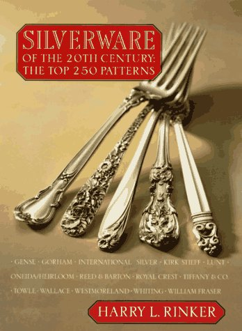 SILVERWARE OF THE 20TH CENTURY: THE TOP 250 PATTERNS.
