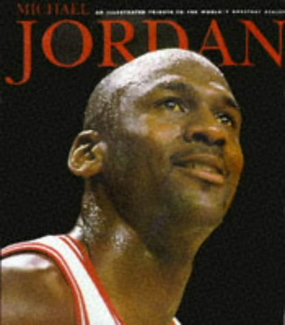 9780676601053: Michael Jordan: An Illustrated Tribute to the World's Greatest Athlete (Beckett Great Sports Heroes)