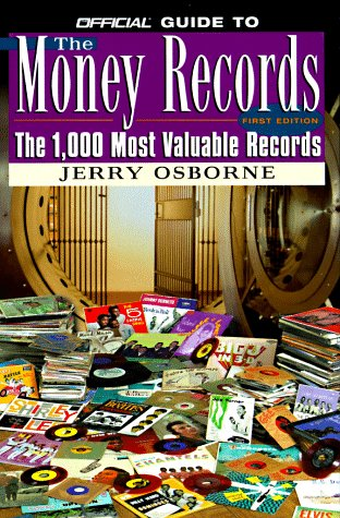 9780676601404: The Money Records: the 1000 Most Valuable Records (OFFICIAL GUIDE TO THE MONEY RECORDS)