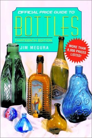 9780676601848: The Official Price Guide to Bottles, 13th Edition