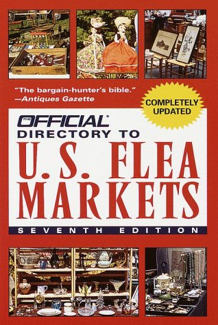 The Official Directory to U.S. Flea Markets (Official Guide to Us Flea Markets, 7 ed): Kitty Werner