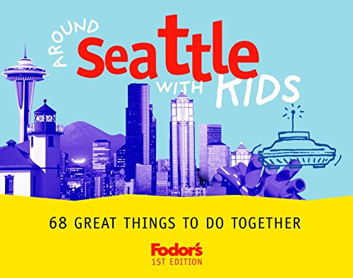 9780676901993: Fodor's Around Seattle with Kids, 1st Edition: 68 Great Things to Do Together (Travel Guide)