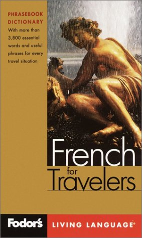 9780676904772: Fodor's French for Travelers, 2nd edition (Phrase Book): More than 3,800 Essential Words and Useful Phrases (Fodor's Languages/Travelers)