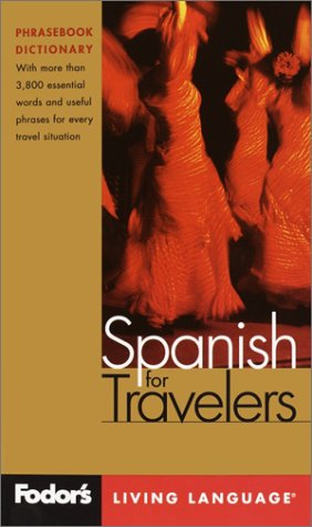 9780676904864: Fodor's Spanish for Travelers, 2nd edition (Phrase Book): More than 3,800 Essential Words and Useful Phrases (Fodor's Languages/Travelers)