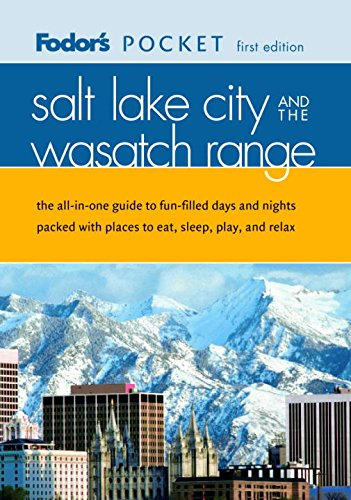 9780676904901: Fodor's Pocket Salt Lake City and the Wasatch Range, 1st Edition: The All-in-One Guide to the Best of the City Packed with Places to Eat, Sleep, Shop and Explore (Travel Guide)
