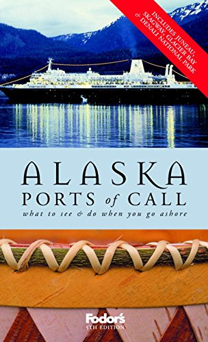 9780676908749: Fodor's Alaska Ports of Call, 5th Edition: What to See & Do When You Go Ashore (Travel Guide)