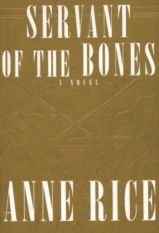 Servant of the Bones: Rice, Anne