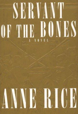 Servant of the Bones: Anne Rice