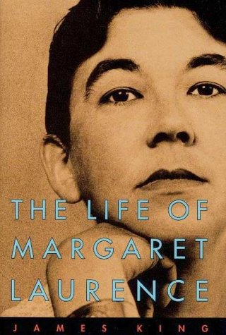 The Life of Margaret Laurence [SIGNED]: King, James