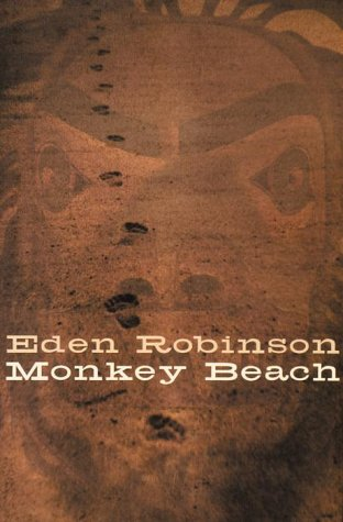 monkey beach by eden robinson influence Monkey beach summary by eden robinson about monkey beach monkey beach summary character list glossary themes quotes analysis symbols, allegory and motifs metaphors and similes irony imagery literary elements essay questions.