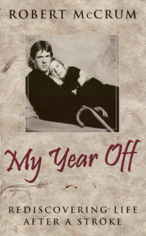 9780676970760: Title: My Year Off Rediscovering Life After a Stroke