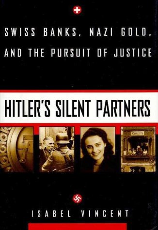 9780676970937: Hitler's Silent Partners: Swiss Banks, Nazi Gold, and the Pursuit of Justice