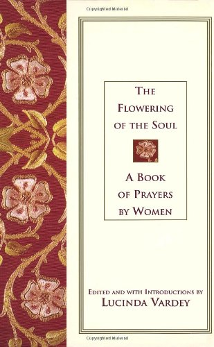 9780676971217: Flowering of the Soul: A Book of Prayers by Women