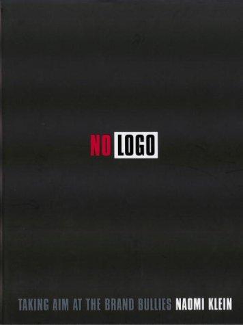 9780676971309: No Logo: Taking Aim at the Brand Bullies