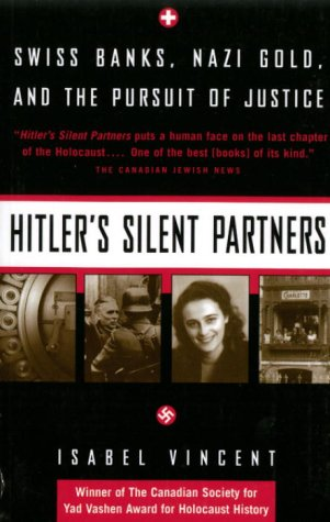 9780676971415: Hitler's Silent Partners : Swiss Banks Nazi Gold And The Pursuit Of Justice