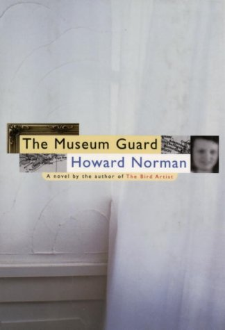 9780676971729: The Museum Guard [Gebundene Ausgabe] by Norman, Howard