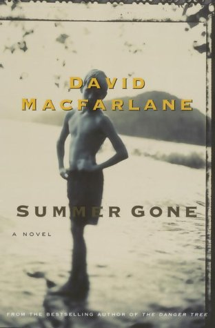Summer Gone [BOTH SIGNED AND INSCRIBED CANADIAN 1ST/1ST]: MacFarlane, David