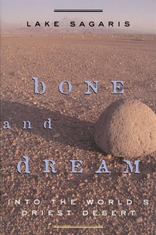 9780676972238: Bone and Dream Into the World's Driest Desert