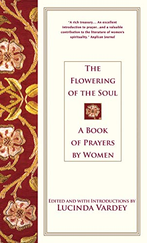 9780676972627: The Flowering of the Soul : A Book of Prayers by Women