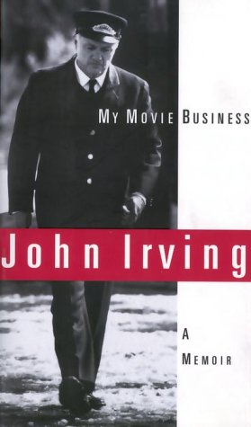 My Movie Business [The Cider House Rules;: Irving, John