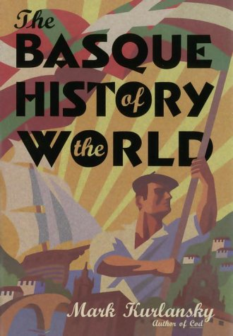 9780676972672: Basque History Of The World [Gebundene Ausgabe] by Kurlansky, Mark