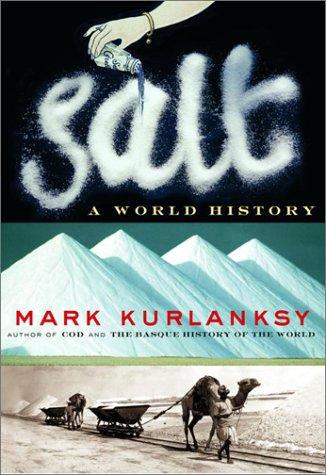 9780676972689: Salt - A World History