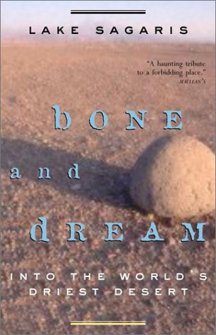 9780676972870: Bone and Dream : Into the World's Driest Desert