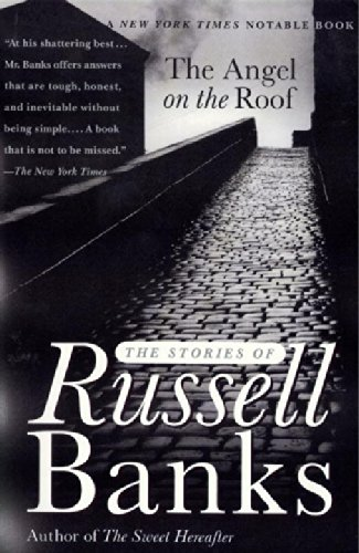 9780676973044: The Angel on the Roof: The Stories of Russell Banks