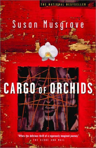 Cargo of Orchids: Musgrave, Susan
