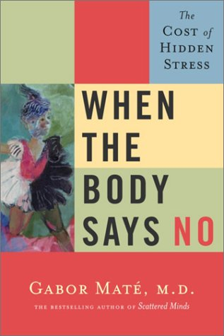 9780676973112: When the Body Says No - The Cost of Hidden Stress