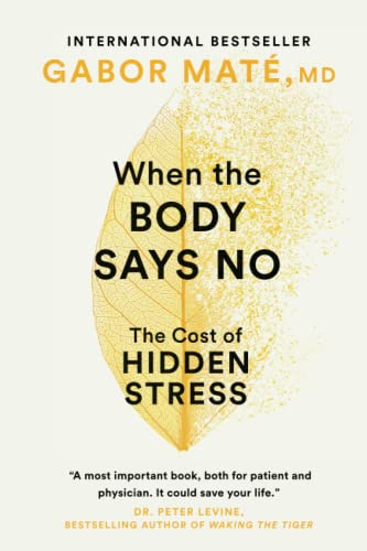 9780676973129: When the Body Says No: The Cost of Hidden Stress