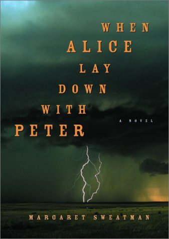 When Alice Lay Down with Peter : A Novel