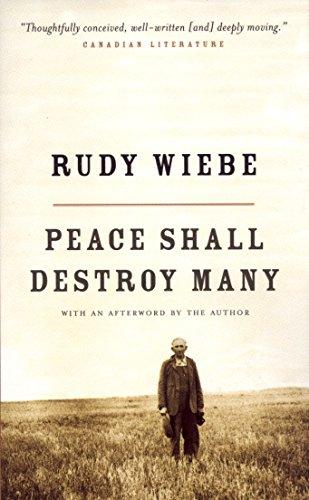 Peace Shall Destroy Many: Rudy Wiebe