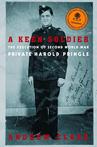 9780676973556: A Keen Soldier: The Execution of Second World War Private Harold Pringle
