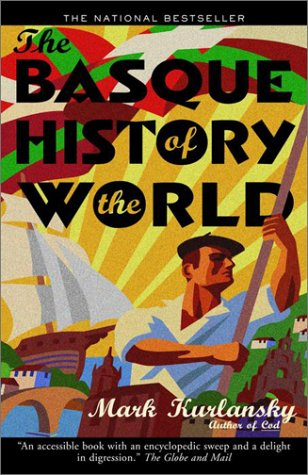 9780676973662: The Basque History of the World by Mark Kurlansky
