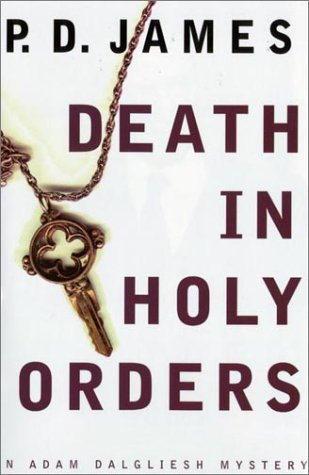 Death in Holy Orders: James, P.D.