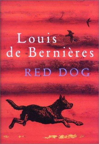 Red Dog: Louis De Bernieres