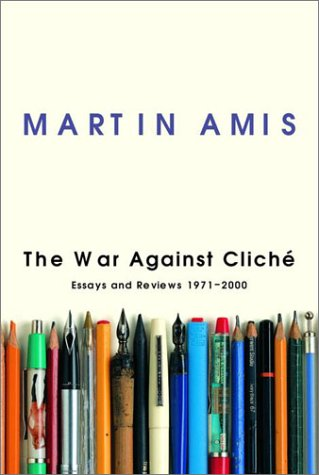 9780676974041: The War Against Cliche : Essays and Reviews, 1971-2000