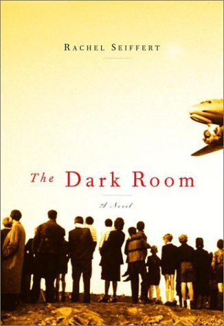 The Dark Room. {FIRST EDITION/ FIRST PRINTING.}.: Seiffert, Rachel
