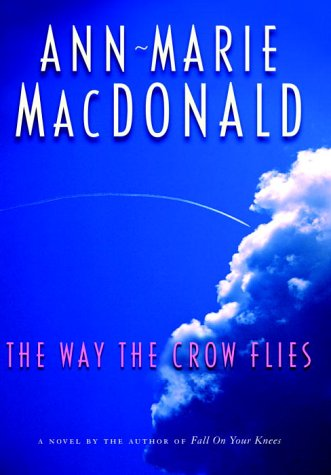 9780676974089: The Way the Crow Flies : A Novel