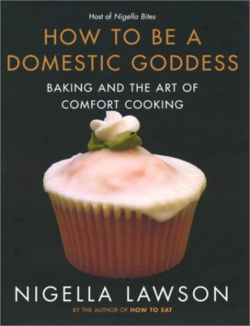 9780676974102: ({HOW TO BE A DOMESTIC GODDESS: BAKING AND THE ART OF COMFORT COOKING}) [{ By (author) Nigella Lawson }] on [April, 2001]