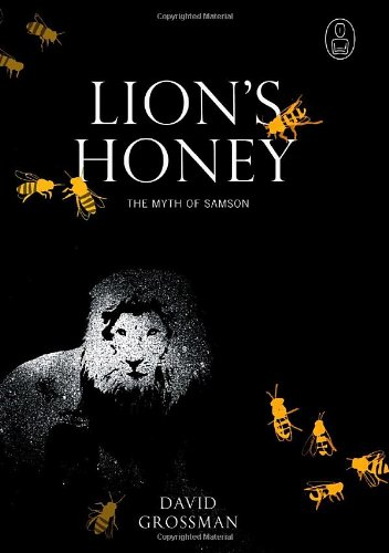 Lion's Honey: The Myth of Samson (Myths series) (067697421X) by Grossman, David