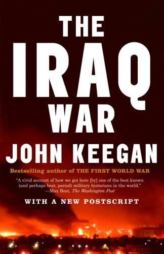 9780676974959: [( The Iraq War: The Military Offensive, from Victory in 21 Days to the Insurgent Aftermath )] [by: John Keegan] [May-2005]