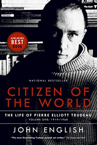 9780676975222: Citizen of the World: The Life of Pierre Elliott Trudeau Volume One: 1919-1968
